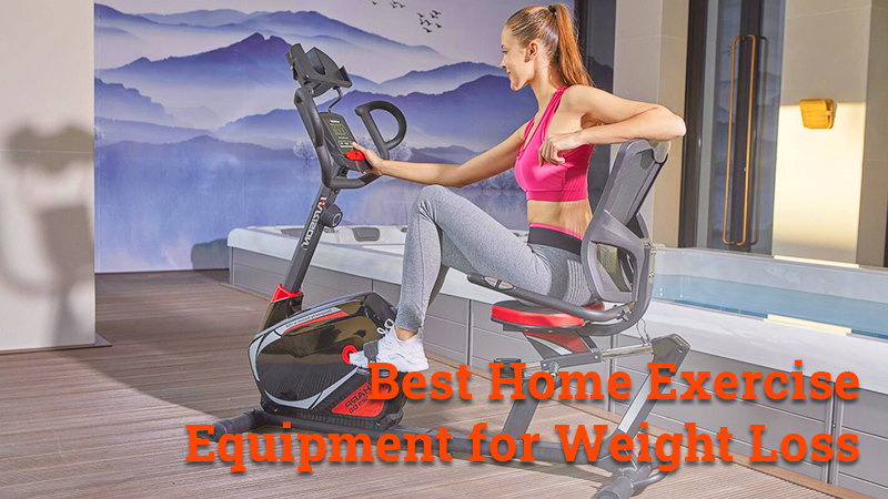best home excercise equipment for weight loss