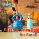 Best Exercise Equipment for Small Spaces
